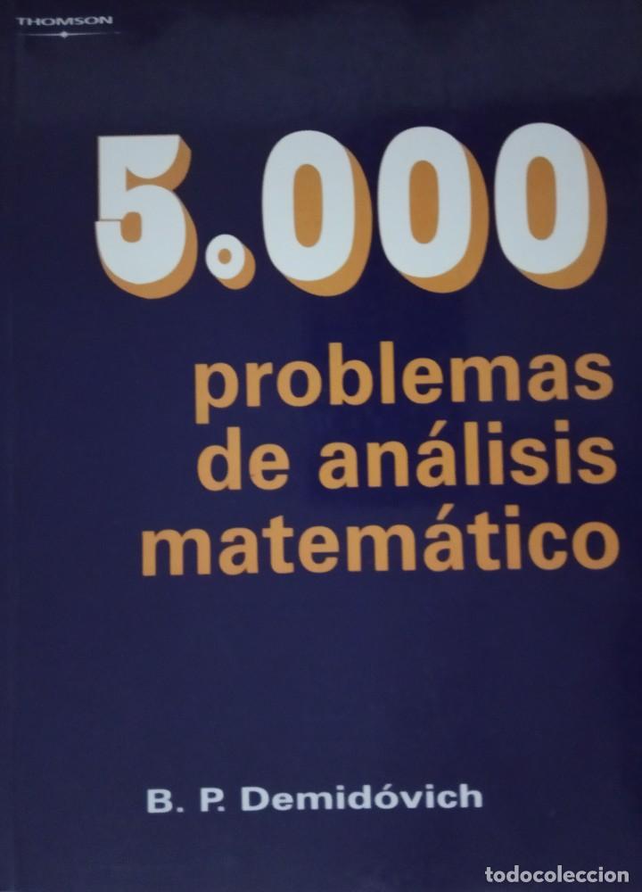 5000 PROBLEMAS DE ANÁLISIS MATEMÁTICO. B.P. DEMIDÓVICH. THOMSON (Libros Nuevos - Libros de Texto - Ciclos Formativos - Grado Superior)