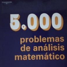 Libros: 5000 PROBLEMAS DE ANÁLISIS MATEMÁTICO. B.P. DEMIDÓVICH. THOMSON. Lote 235849810