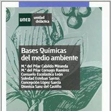 Libros: BASES QUÍMICAS DEL MEDIO AMBIENTE. UNED. CIENCIAS AMBIENTALES. VV.AA.. Lote 235850110