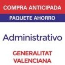 Libros: PAQUETE AHORRO ADMINISTRATIVO DE LA GENERALITAT VALENCIANA. Lote 235893640