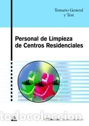 PERSONAL DE LIMPIEZA DE CENTROS RESIDENCIALES. TEMARIO GENERAL Y TEST (Libros Nuevos - Libros de Texto - Infantil y Primaria)