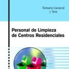 Libros: PERSONAL DE LIMPIEZA DE CENTROS RESIDENCIALES. TEMARIO GENERAL Y TEST. Lote 235927390
