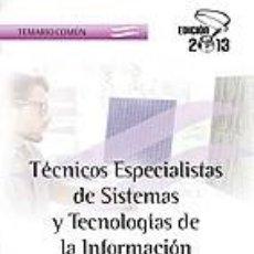 Libros: TÉCNICOS ESPECIALISTAS DE SISTEMAS Y TECNOLOGÍAS DE LA INFORMACIÓN DEL SERVICIO ARAGONÉS DE SALUD.. Lote 236071920