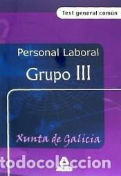PERSONAL LABORAL DE LA XUNTA DE GALICIA. GRUPO 3. TEST GENERAL COMUN (Libros Nuevos - Libros de Texto - Infantil y Primaria)