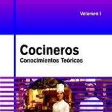 Libros: COCINEROS. TEMARIO GENERAL. CONOCIMIENTOS TEÓRICOS. VOLUMEN 1. Lote 236295215