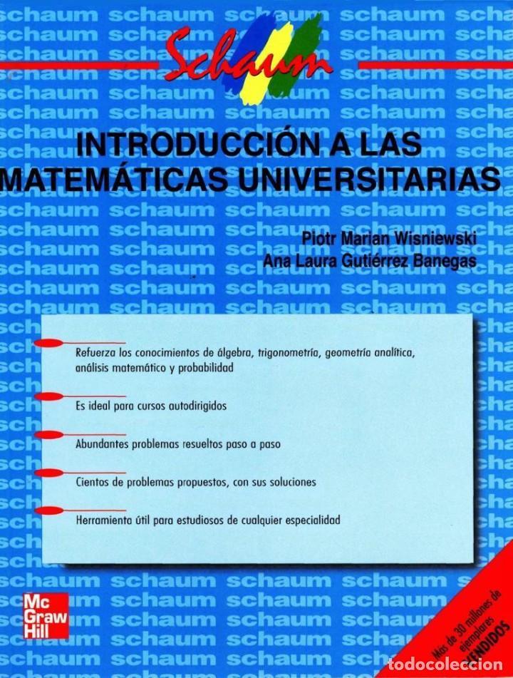 INTRODUCCIÓN A LAS MATEMÁTICAS UNIVERSITARIAS. SCHAUM MCGRAW HILL. WISNIEWSKI Y GUTIÉRREZ BANEGAS (Libros Nuevos - Libros de Texto - Ciclos Formativos - Grado Superior)