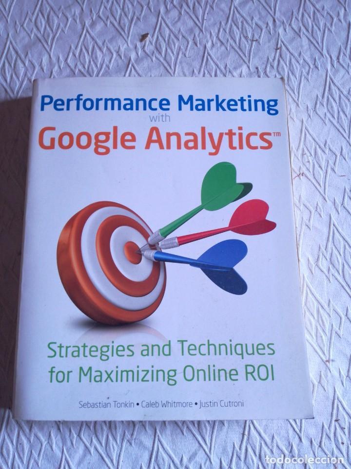 PERFORMANCE MARKETING WITH GOOGLE ANALYTICS. 2010 (Libros Nuevos - Libros de Texto - Ciclos Formativos - Grado Superior)