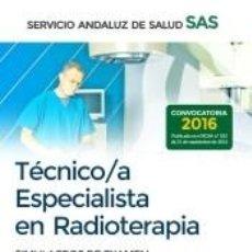 Libros: TÉCNICO/A ESPECIALISTA EN RADIOTERAPIA DEL SERVICIO ANDALUZ DE SALUD. SIMULACROS DE EXAMEN. Lote 237312150