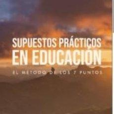 Libros: SUPUESTOS PRÁCTICOS EN EDUCACIÓN: EL MÉTODO DE LOS 7 PUNTOS. Lote 237452885