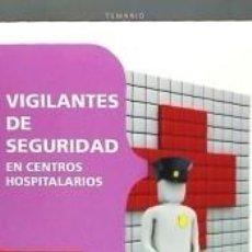 Libros: MANUAL. VIGILANTES DE SEGURIDAD EN CENTROS HOSPITALARIOS. Lote 237499540