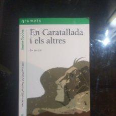 Libros: EN CARATELLADA I ELS ALTRES. Lote 238251255
