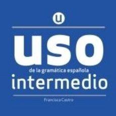 Libros: USO DE LA GRAMÁTICA INTERMEDIO. LIBRO. Lote 240793155