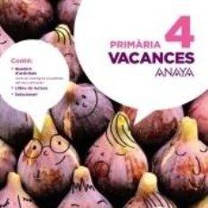 Libros: VACANCES 4 PRIMÀRIA. COMUNIDAD VALENCIANA. Lote 240793340
