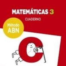 Libros: MATEMÁTICAS 3. MÉTODO ABN. CUADERNO.. Lote 240793615