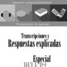 Libros: ESPECIAL DELE B2 CURSO COMPLETO. LIBRO DE RESPUESTAS EXPLICADAS Y TRANSCRIPCIONES. Lote 240810805