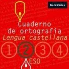 Libros: CUADERNO DE ORTOGRAFÍA 2. 2º EDUCACIÓN SECUNDARIA OBLIGATORIA. CUADERNO DEL ALUMNO. BALEARES,. Lote 240811195