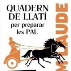 Libros: CUM LAUDE. QUADERN DE LLATÍ PER PREPARAR LES PAU. Lote 240825195