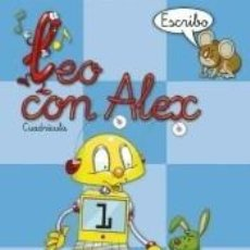 Libros: LEO CON ALEX. ESCRITURA 1 (CUADRÍCULA). Lote 243348940