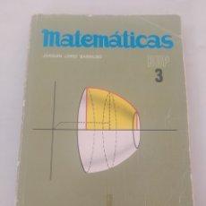 Libros: LIBRO MATEMÁTICAS 3 BUP. Lote 243524595