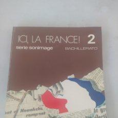 Libros: LIBRO ICI LA FRANCESA 2 BACHILLERATO. Lote 243526755