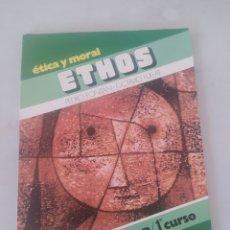 Libros: LIBRO ÉTICA Y MORAL ETHOS 1 BUP. Lote 243527425