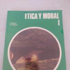 Libros: LIBRO ÉTICA Y MORAL I. Lote 243568415