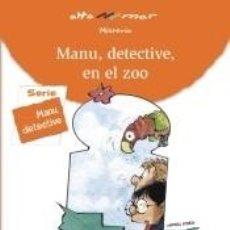 Libros: MANU: DETECTIVE, EN EL ZOO. SEGUNDO CICLO EDUCACIÓN PRIMARIA. ANDALUCÍA, CATALUNYA, MADRID. Lote 243786380