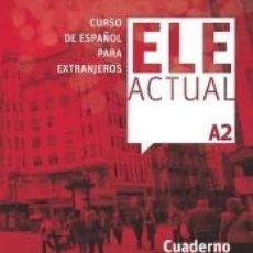 Libros: ELE ACTUAL A2. CUADERNO DE EJERCICIOS. Lote 243834600