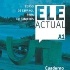 Libros: ELE ACTUAL A1. CUADERNO DE EJERCICIOS. Lote 243834615