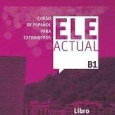 Libros: ELE ACTUAL B1. LIBRO DEL ALUMNO. Lote 243834620