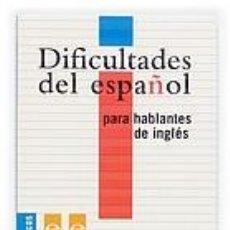 Libros: DIFICULTADES DEL ESPAÑOL PARA HABLANTES DE INGLÉS. Lote 243834650