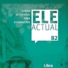 Libros: ELE ACTUAL B2. LIBRO DEL ALUMNO 2019 . INCLUYE LICENCIA DIGITAL. Lote 243834735