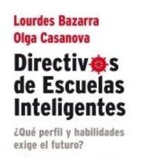 Libros: DIRECTIVOS DE ESCUELAS INTELIGENTES: ¿QUÉ PERFIL Y HABILIDADES NOS EXIGE EL FUTURO?. Lote 243834755