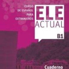 Libros: ELE ACTUAL B1. CUADERNO DE EJERCICIOS. Lote 243834770