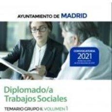 Libros: DIPLOMADO/A TRABAJOS SOCIALES. TEMARIO GRUPO II VOLUMEN 1. AYUNTAMIENTO DE MADRID. Lote 244018190