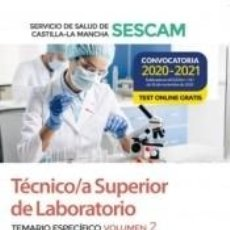 Libros: TÉCNICO/A SUPERIOR DE LABORATORIO DEL SERVICIO DE SALUD DE CASTILLA-LA MANCHA (SESCAM). TEMARIO. Lote 244018200
