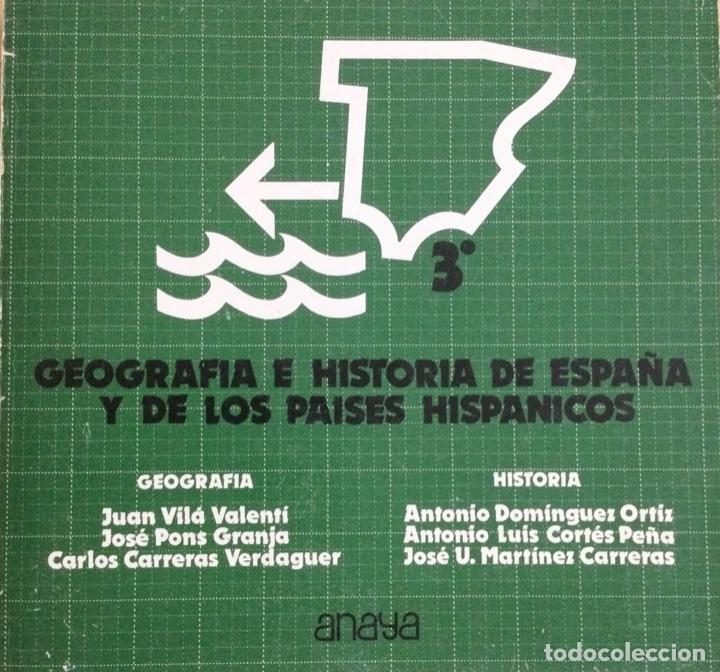 GEOGRAFÍA E HISTORIA DE ESPAÑA Y DE LOS PAÍSES HISPÁNICOS. 3* BUP. ANAYA. NUEVO (Libros Nuevos - Libros de Texto - Bachillerato)