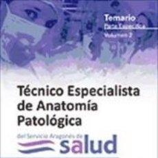 Libros: TÉCNICOS ESPECIALISTAS DE ANATOMÍA PATOLÓGICA DEL SERVICIO ARAGONÉS DE SALUD. TEMARIO PARTE. Lote 245204675