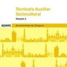 Libros: TEMARIO 1 TÉCNICA-O AUXILIAR SOCIOCULTURAL AYUNTAMIENTO DE ZARAGOZA. Lote 245586900