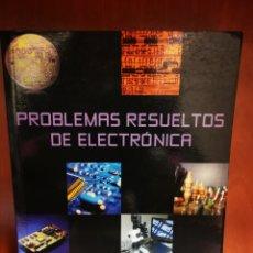 Libros: LIBRO PROBLEMAS RESUELTOS DE ELECTRÓNICA. Lote 245644685