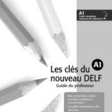 Libros: LES CLÉS DU NOUVEAU DELF A1 GUIDE PEDAGOGIQUE + CD. Lote 245766875