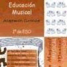 Libros: ADAPTACIÓN CURRICULAR. EDUCACIÓN MUSICAL. 1º DE ESO. Lote 245766910