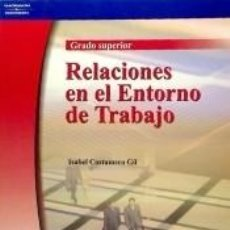 Libros: RELACIONES EN EL ENTORNO DE TRABAJO. GRADO SUPERIOR. Lote 245766985