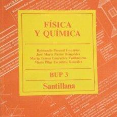 Libros: FÍSICA Y QUÍMICA 3* BUP. SANTILLANA. NUEVO. Lote 251041070