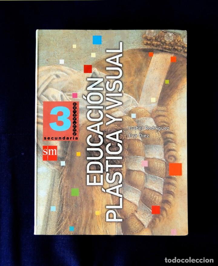 EDUCACIÓN PLÁSTICA Y VISUAL - SECUNDARIA 3 - POR, I. RODRÍGUEZ Y E. DIEZ - SM - NUEVO (Libros Nuevos - Libros de Texto - ESO)