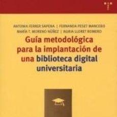 Libros: GUÍA METODOLÓGICA PARA LA IMPLANTACIÓN DE UNA BIBLIOTECA DIGITAL UNIVERSITARIA. Lote 253252790