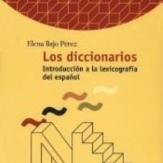 Libros: LOS DICCIONARIOS. INTRODUCCIÓN A LA HISTORIA DE LA LEXICOGRAFÍA DEL ESPAÑOL. Lote 253252825