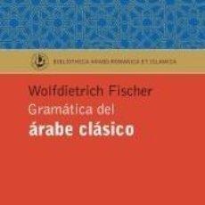 Libros: GRAMÁTICA DEL ÁRABE CLÁSICO. Lote 253421605