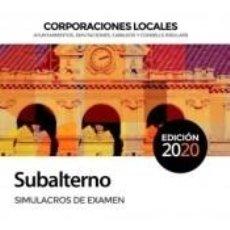 Libros: SUBALTERNO CORPORACIONES LOCALES. SIMULACROS DE EXAMEN. Lote 254375490