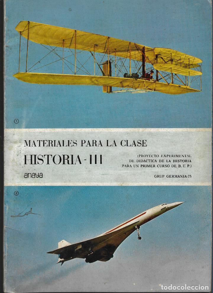 MATERIALES PARA LA CLASE - HISTORIA III - PRIMER CURSO DE B.U.P. - EDITORIAL ANAYA - 1978 (Libros Nuevos - Libros de Texto - ESO)